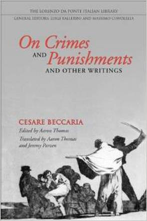 the opinions about the death penalty in beccarias on crimes and punishments Revisiting beccaria's vision: the enlightenment, america's death penalty, and the abolition  years later as on crimes and punishments1 in it, beccaria argued that .